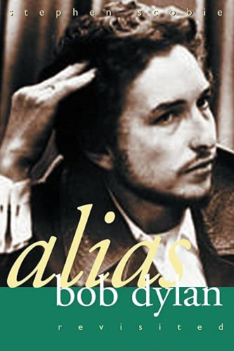 9780889952270: Alias Bob Dylan: Revisited (Non Fiction)