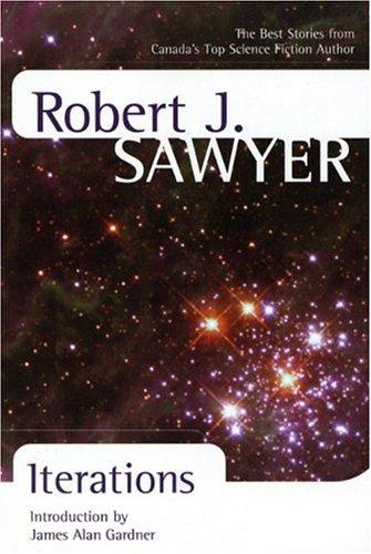 Iterations: Robert J Sawyer