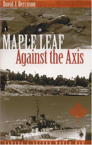 9780889953055: Maple Leaf Against the Axis