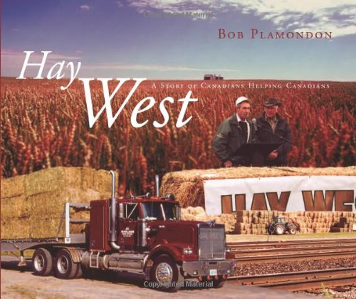 Hay West: A Story of Canadians Helping Canadians