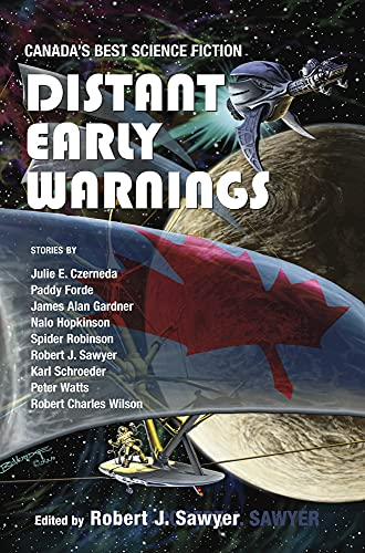9780889954380: Distant Early Warnings: Canada's Best Science Fiction (Robert Sawyer)