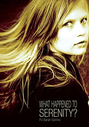 What Happened to Serenity?: Collins, PJ Sarah