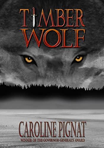 Timber Wolf: Pignat, Caroline