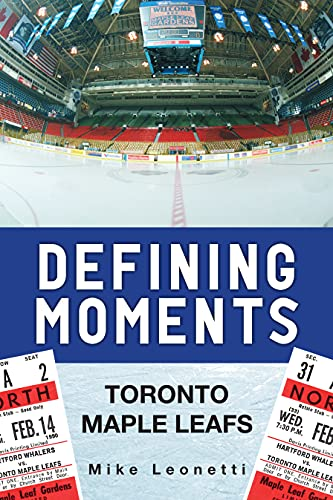 9780889955080: Defining Moments: Toronto Maple Leafs