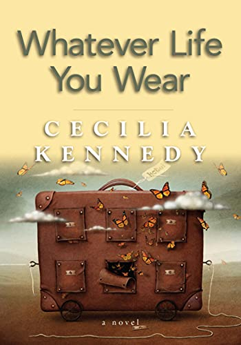 Whatever Life you Wear: Kennedy, Cecilia