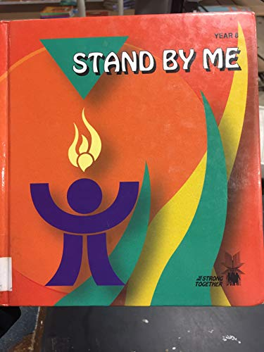 9780889973480: Stand by Me: Student Text--Year 8 (We Are Strong Together)