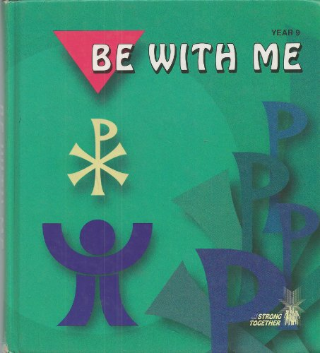 9780889973596: Be with Me: Student Text--Year 9 (We Are Strong Together)