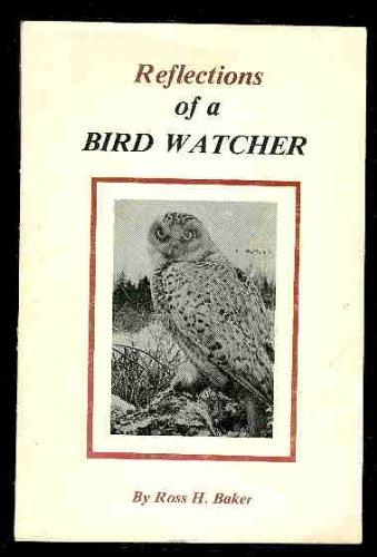 9780889990968: Reflections of a bird watcher [Paperback] by Ross H Baker