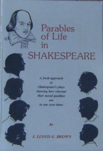 Parables of Life in Shakespeare: Brown, J Lloyd