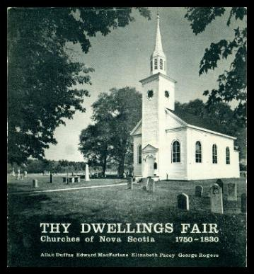 Thy Dwellings fair: Churches of Nova Scotia,: Duffus, Allan F.;