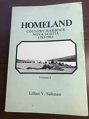 9780889992450: Homeland, Country Harbour, Nova Scotia, 1783-1983