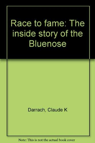 Race to fame: The inside story of the Bluenose: Claude K Darrach
