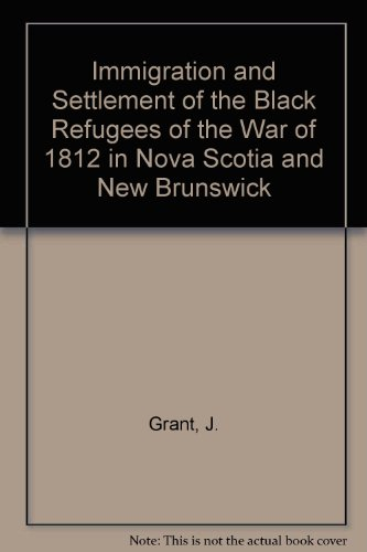 Immigration and Settlement of the Black Refugees: Grant, J.