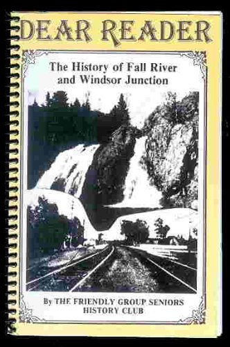 Dear Reader: The History of Fall River and Windsor Junction: FRIENDLY GROUP SENIORS HISTORY CLUB