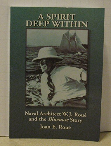 9780889995611: A spirit deep within: Naval architect W.J. Roue and the Bluenose story
