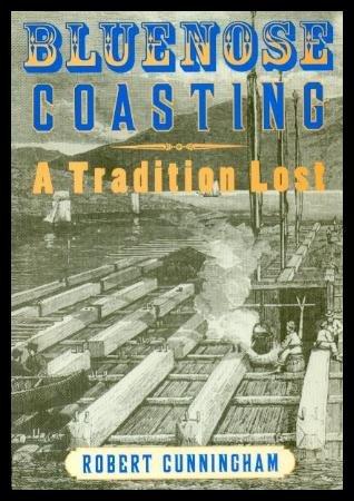 Bluenose coasting: A tradition lost: R. J Cunningham