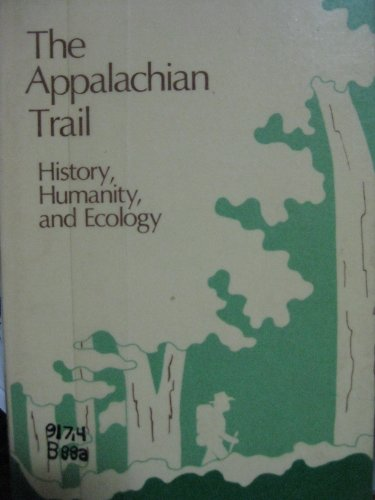 9780890021385: The Appalachian Trail: History, Humanity, and Ecology