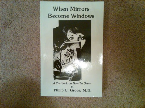 9780890022467: When mirrors become windows: A textbook on how to grow