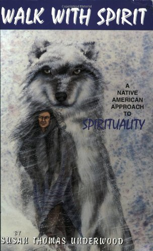 9780890023402: Walk with Spirit, a Native American Approach to Spirituality