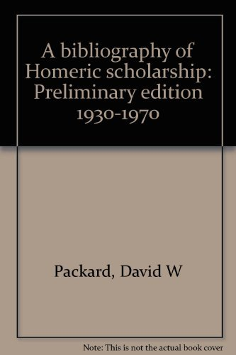 A Bibliography of Homeric Scholarship: Preliminary Edition 1930-1970.