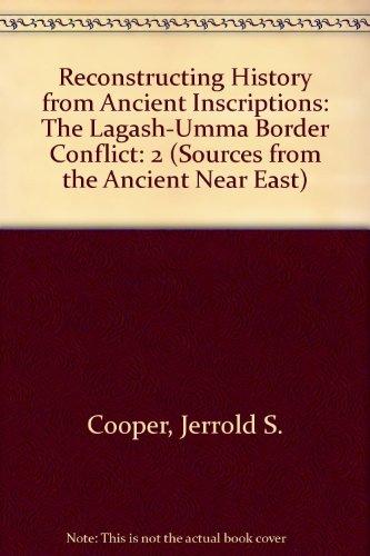 9780890030592: Reconstructing History from Ancient Inscriptions: The Lagash-Umma Border Conflict: 2