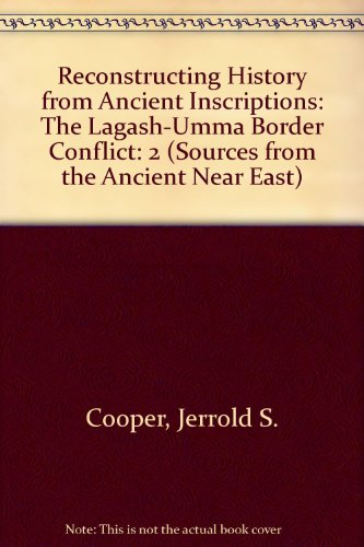9780890030592: 2: Reconstructing History from Ancient Inscriptions: The Lagash-Umma Border Conflict (Sources from the ancient Near East)