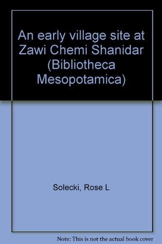 An early village site at Zawi Chemi Shanidar (Bibliotheca Mesopotamica): Solecki, Rose L