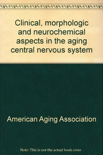 9780890040232: Clinical, morphologic, and neurochemical aspects in the aging central nervous system