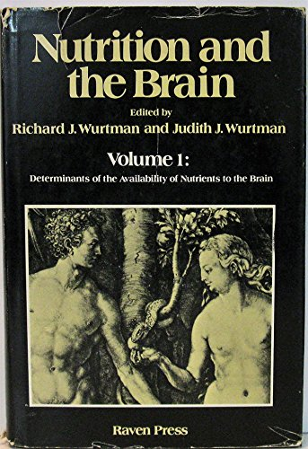 Determinants of the Availability of Nutrients to the Brain (Nutrition and the Brain, Vol 1): ...