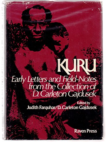 9780890043592: Kuru: Early Letters and Field-Notes from the Collection of D. Carleton Gajusek