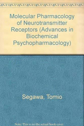 Molecular Pharmacology of Neurotransmitter Receptors (Advances in: Segawa, Tomio