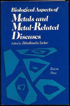 Biological Aspects of Metals and Metal-Related Diseases: Sarkar, Bibudhandra (Ed.)
