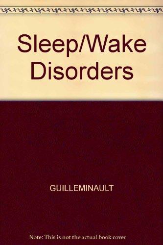 Sleep/Wake Disorders: GUILLEMINAULT