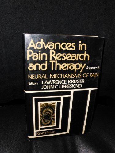 9780890049211: Advances in Pain Research and Therapy, Vol. 6: Neural Mechanisms of Pain