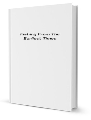 9780890050088: Fishing from the Earliest Times