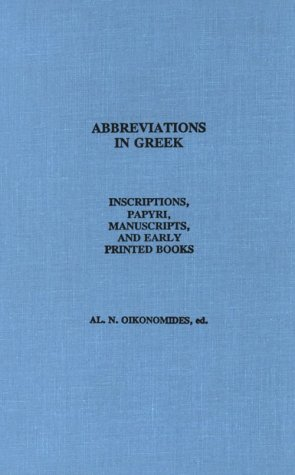 9780890050491: Abbreviations in Greek: Inscriptions, Papyri, Manuscripts and Early Printed Books