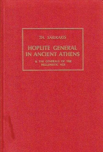 The Hoplite General in Athens: A Prosopography (English and Greek Edition)