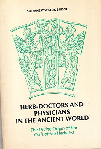 9780890052525: Herb-Doctors and Physicians in the Ancient World: The Divine Origin of the Craft of the Herbalist