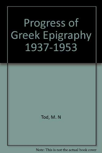 The progress of Greek epigraphy 1937-1953.: Niebuhr Tod, Marcus.