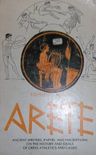 Arete: Ancient Writers, Papyri, and Inscriptions on: Miller, Stephen G.