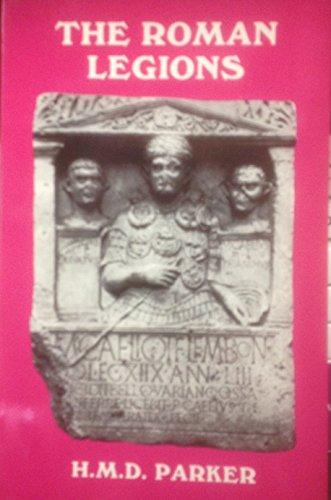 The roman legions.: PARKER (H.M.D.)