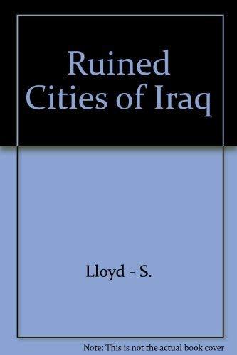 The Ruined Cities of Iraq.: S. Lloyd
