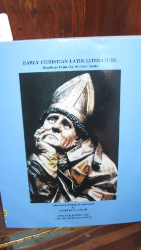 Early Christian Latin Literature. Readings from the Ancient Texts.: Odahl, Charles M.