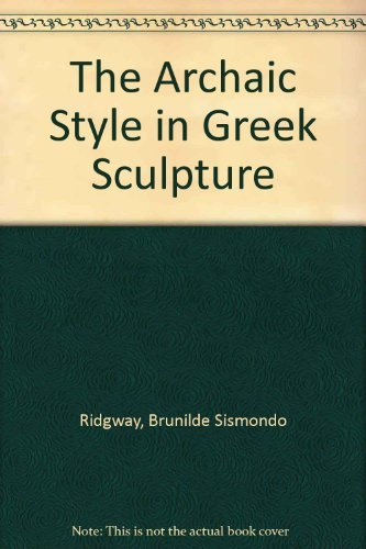 9780890055168: Archaic Style in Greek Sculpture