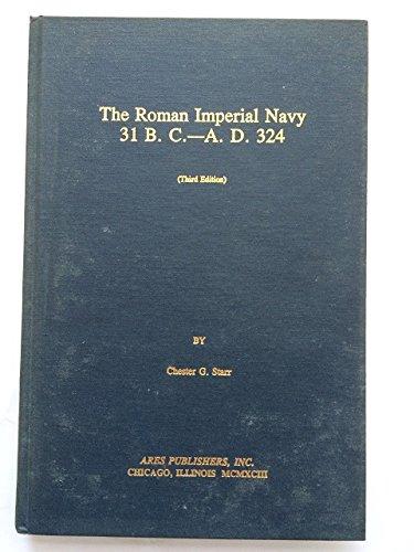 9780890055441: The Roman Imperial Navy, 31 B.C.-A.D. 324