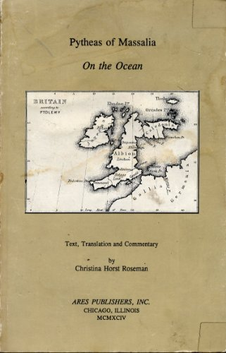 9780890055458: Pytheas of Massalia: On the Ocean : Text, Translation and Commentary (English, Greek and Greek Edition)