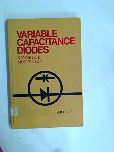 Variable Capacitance Diodes (Modern frontiers in applied science): Kenneth E. Mortenson
