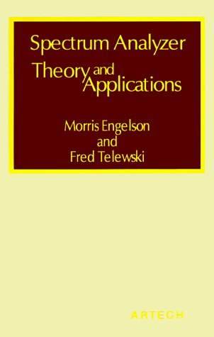 Spectrum Analyzer Theory and Applications (Modern Frontiers: Morris Engelson, Fred