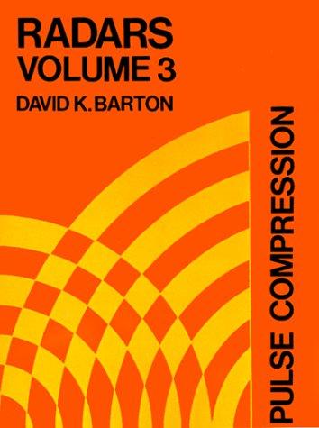 RADARS -- VOLUME 3 : PULSE COMPRESSION: Barton, David K.