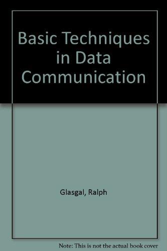 9780890060575: Basic Techniques in Data Communication